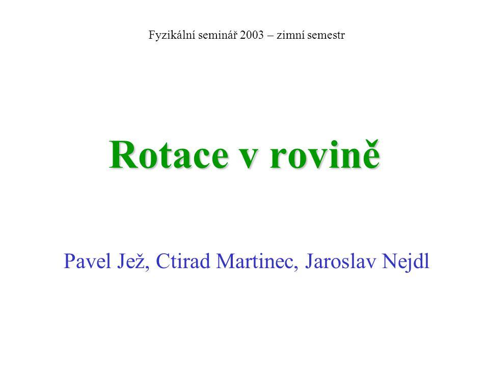 Pavel Jež, Ctirad Martinec, Jaroslav Nejdl