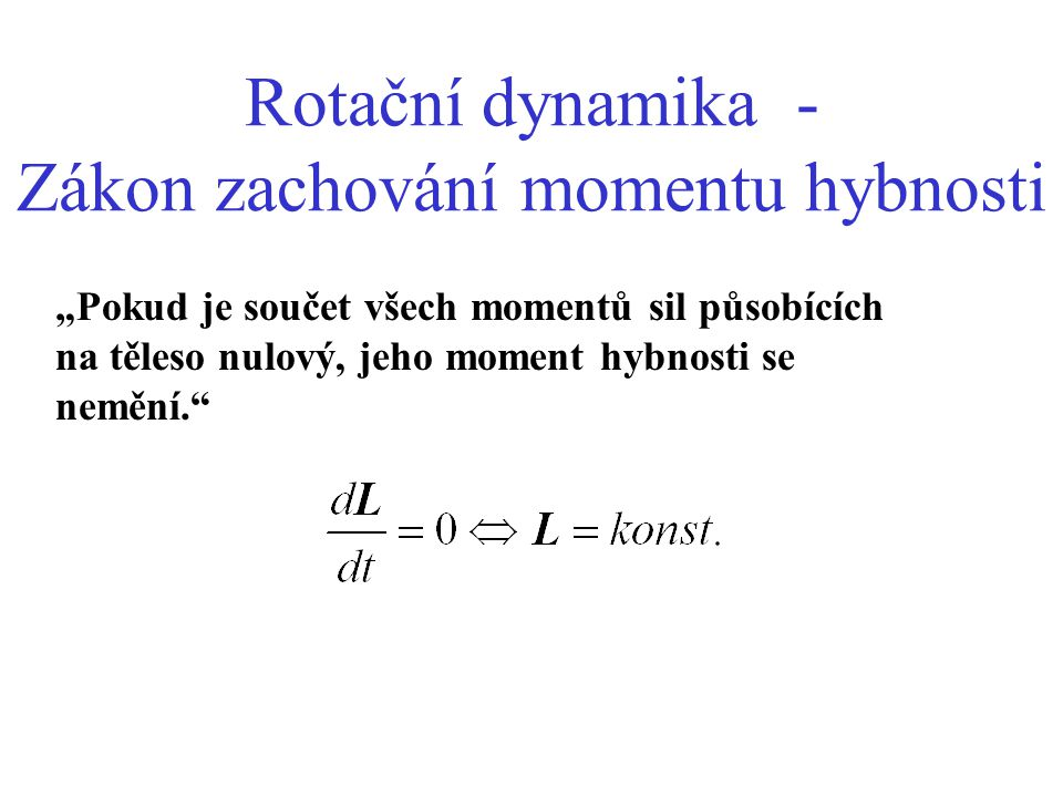 Rotační dynamika - Zákon zachování momentu hybnosti