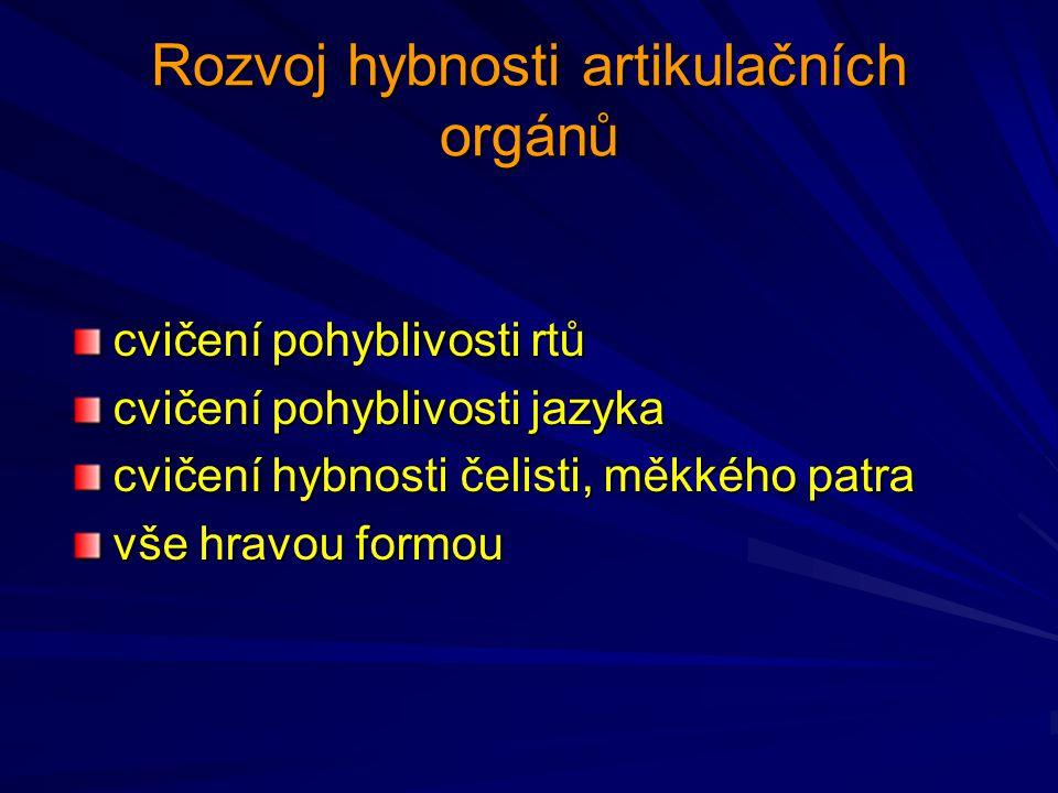 Rozvoj hybnosti artikulačních orgánů