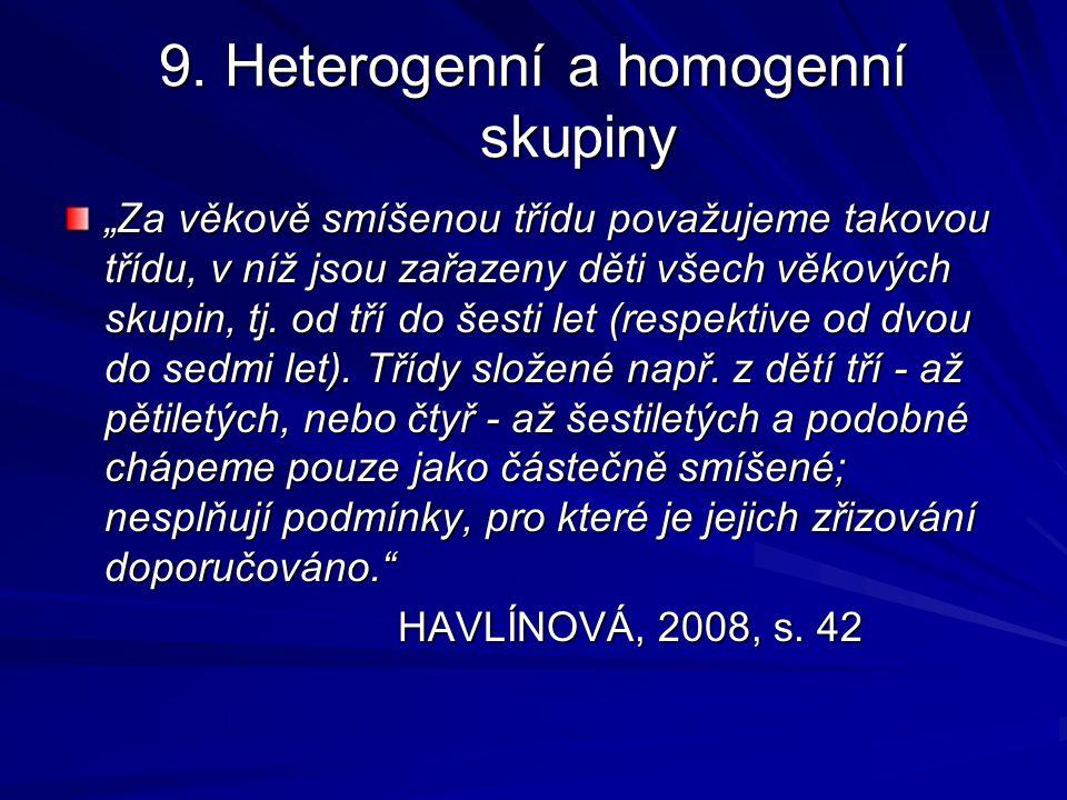 9. Heterogenní a homogenní skupiny