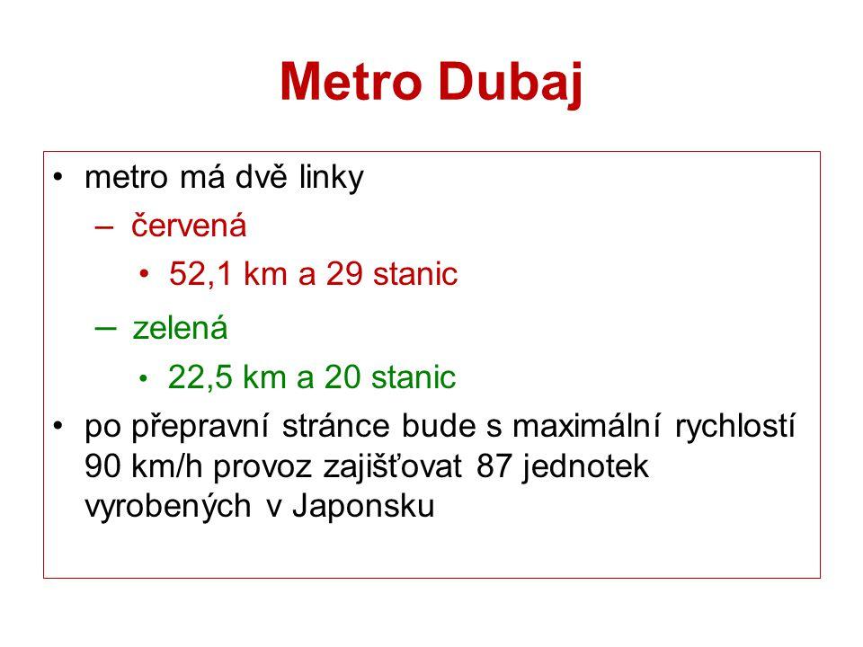 Metro Dubaj zelená metro má dvě linky červená 52,1 km a 29 stanic