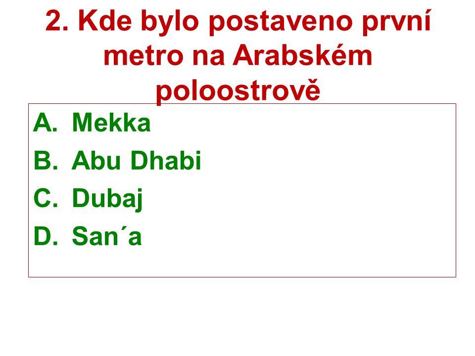 2. Kde bylo postaveno první metro na Arabském poloostrově