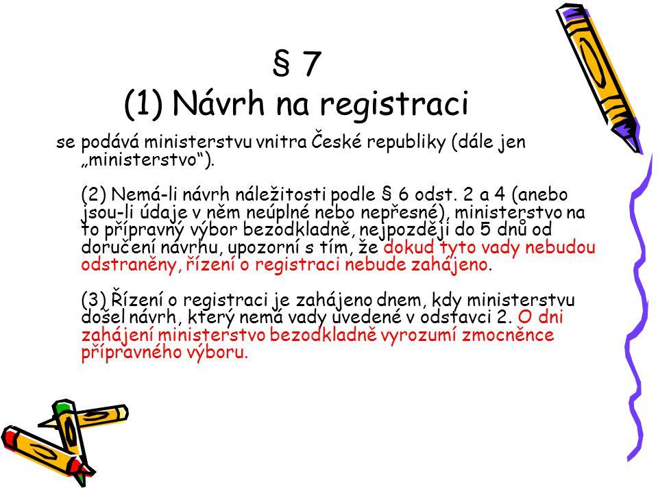§ 7 (1) Návrh na registraci