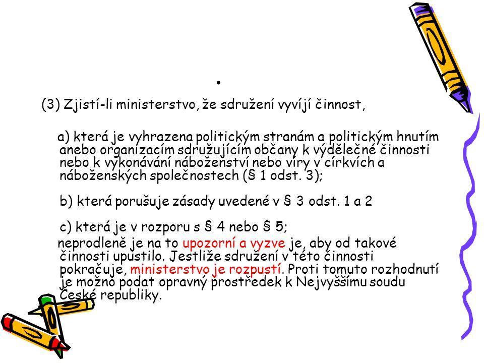 . (3) Zjistí-li ministerstvo, že sdružení vyvíjí činnost,
