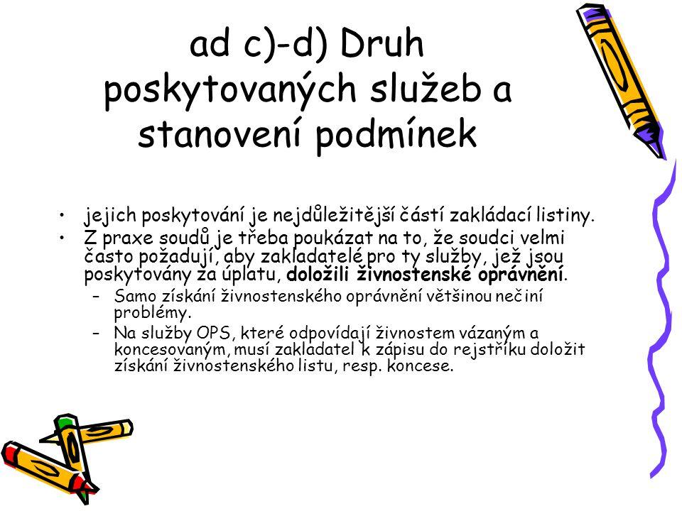 ad c)-d) Druh poskytovaných služeb a stanovení podmínek
