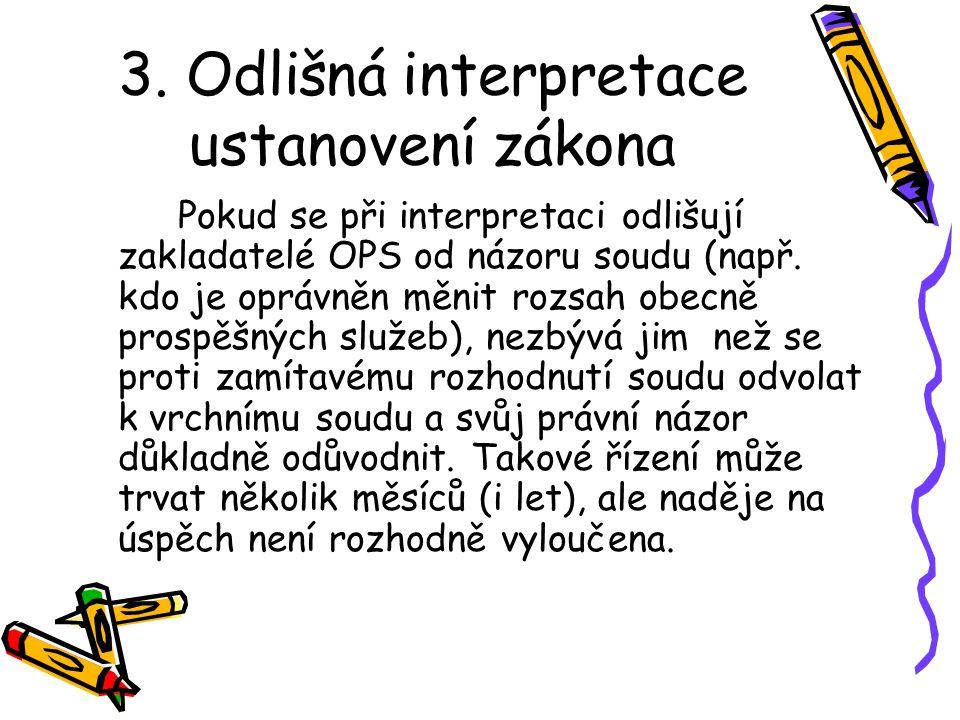 3. Odlišná interpretace ustanovení zákona