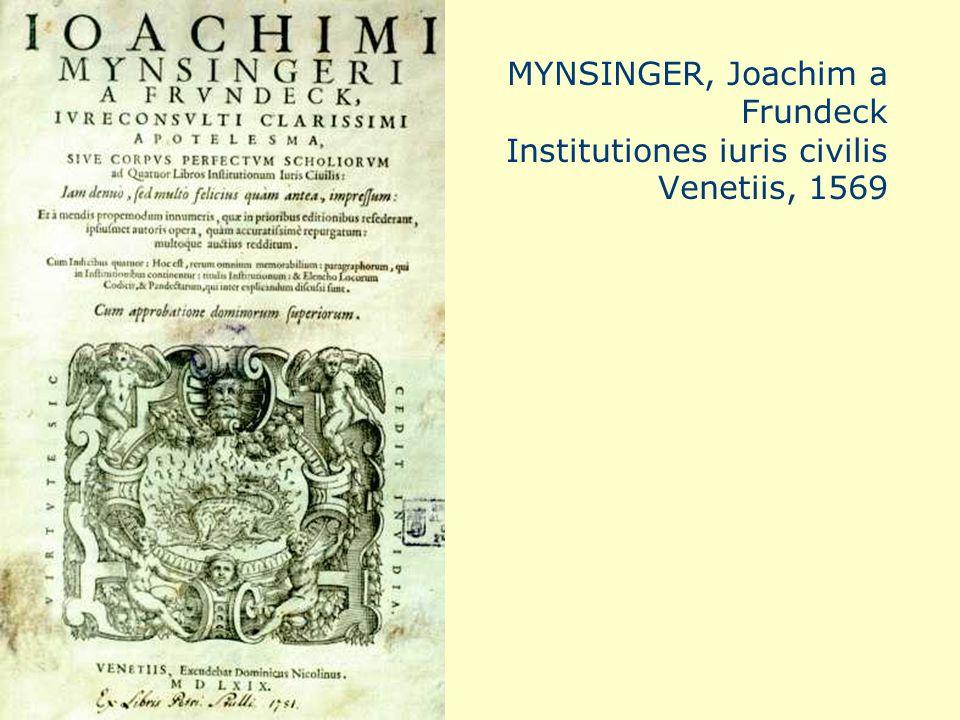 MYNSINGER, Joachim a Frundeck Institutiones iuris civilis Venetiis, 1569