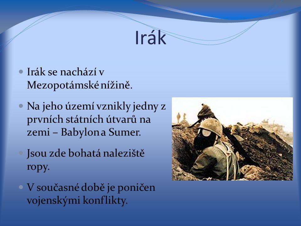 Irák Irák se nachází v Mezopotámské nížině.
