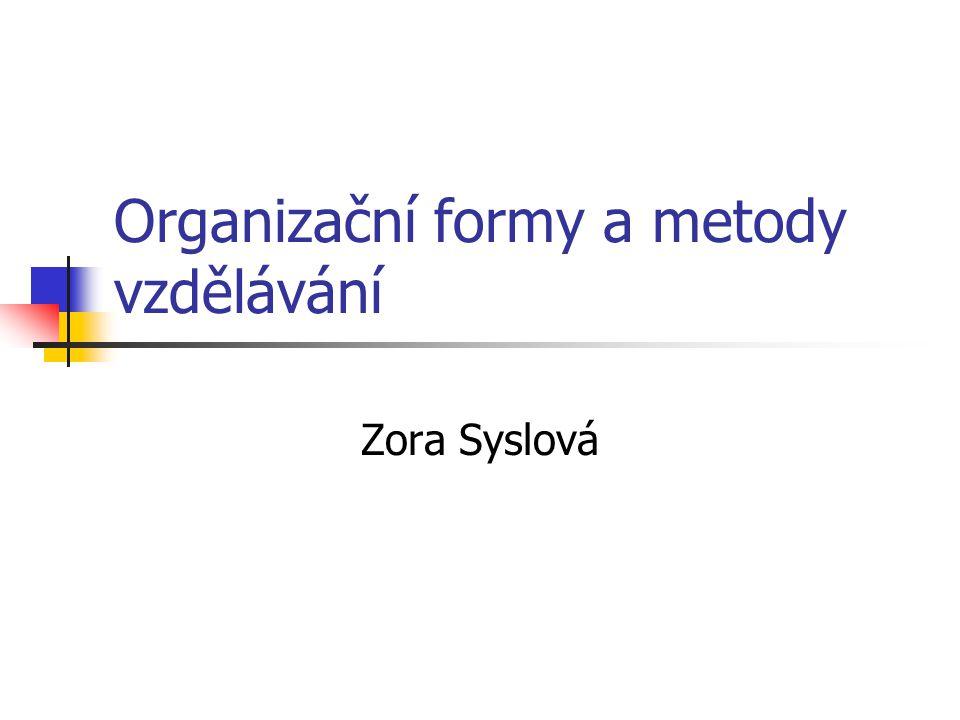 Organizační formy a metody vzdělávání