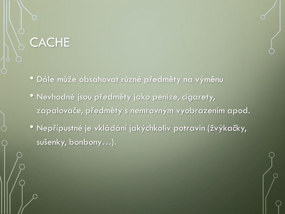 cache Dále může obsahovat různé předměty na výměnu