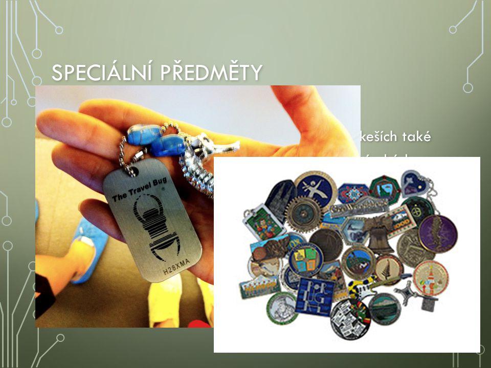 Speciální předměty Kromě předmětů určených k výměně bývají v keších také trasovatelné předměty s unikátním identifikačním kódem.