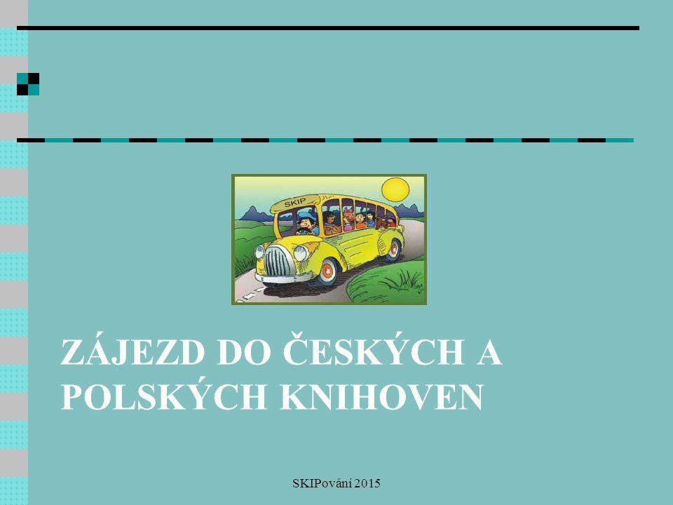ZÁJEZD DO ČESKÝCH A POLSKÝCH KNIHOVEN