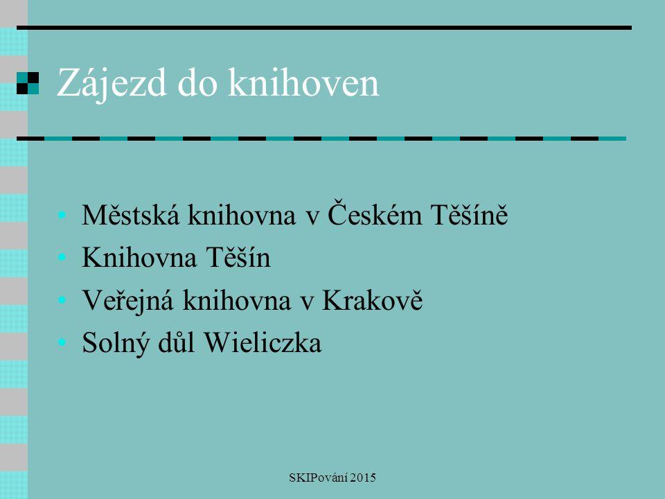 Zájezd do knihoven Městská knihovna v Českém Těšíně Knihovna Těšín