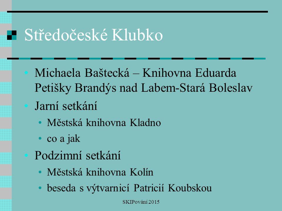 Středočeské Klubko Michaela Baštecká – Knihovna Eduarda Petišky Brandýs nad Labem-Stará Boleslav. Jarní setkání.