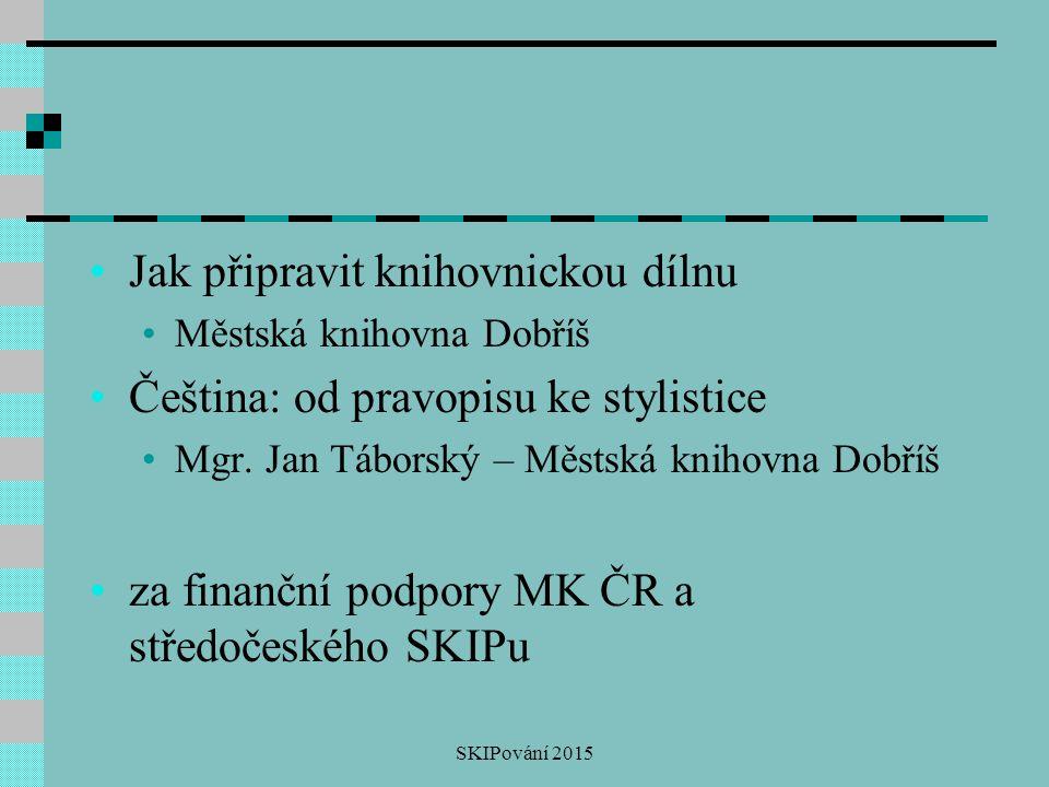 Jak připravit knihovnickou dílnu Čeština: od pravopisu ke stylistice
