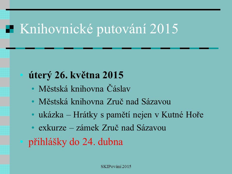 Knihovnické putování 2015 úterý 26. května 2015 přihlášky do 24. dubna