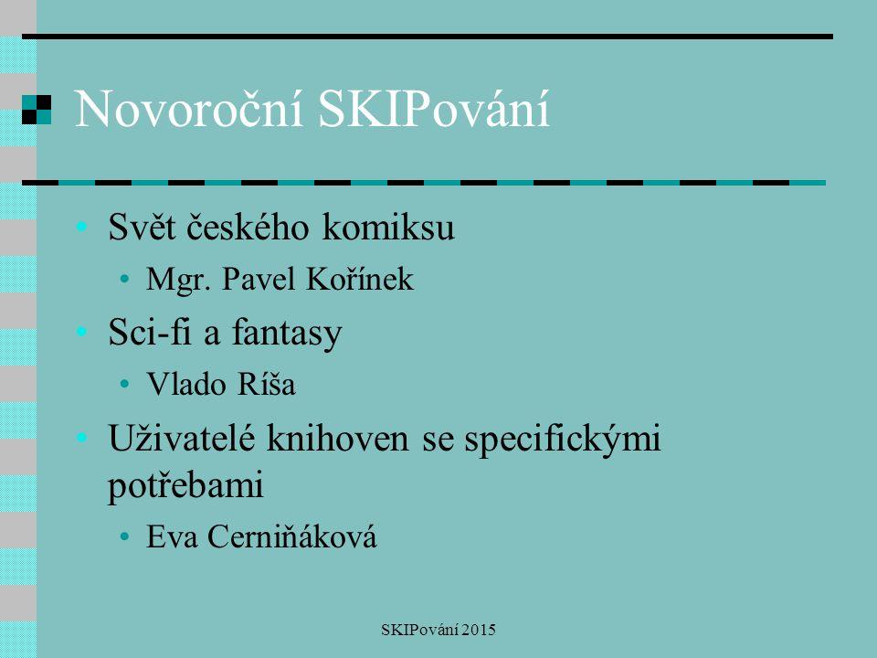 Novoroční SKIPování Svět českého komiksu Sci-fi a fantasy
