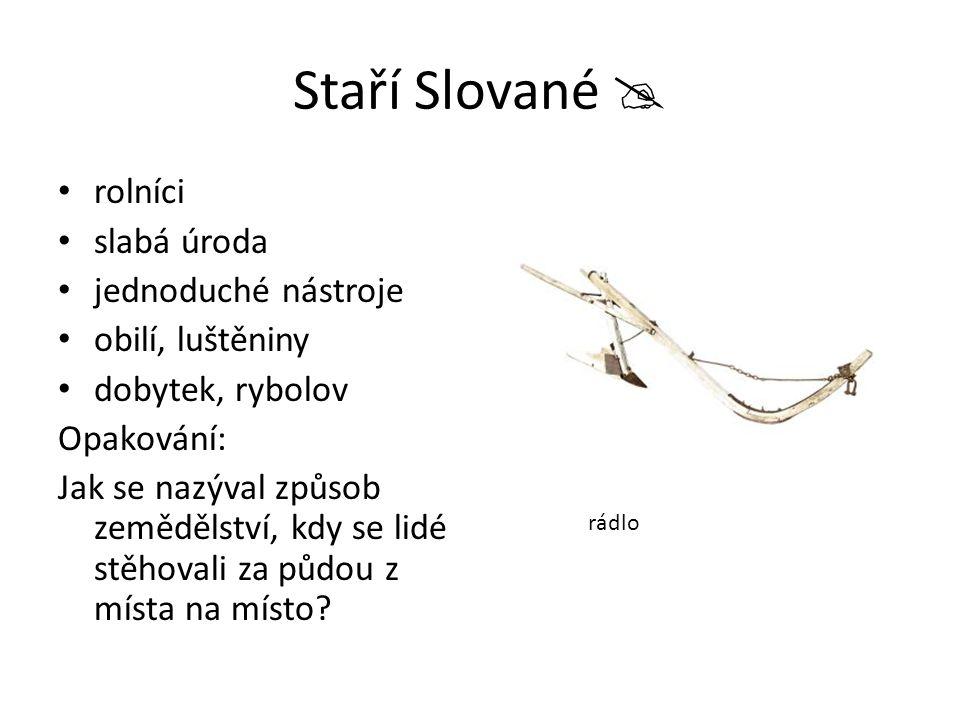 Staří Slované  rolníci slabá úroda jednoduché nástroje
