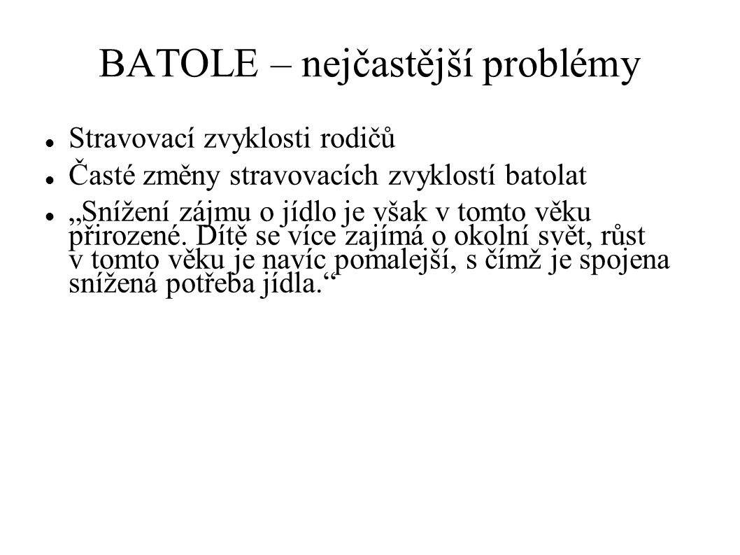 BATOLE – nejčastější problémy