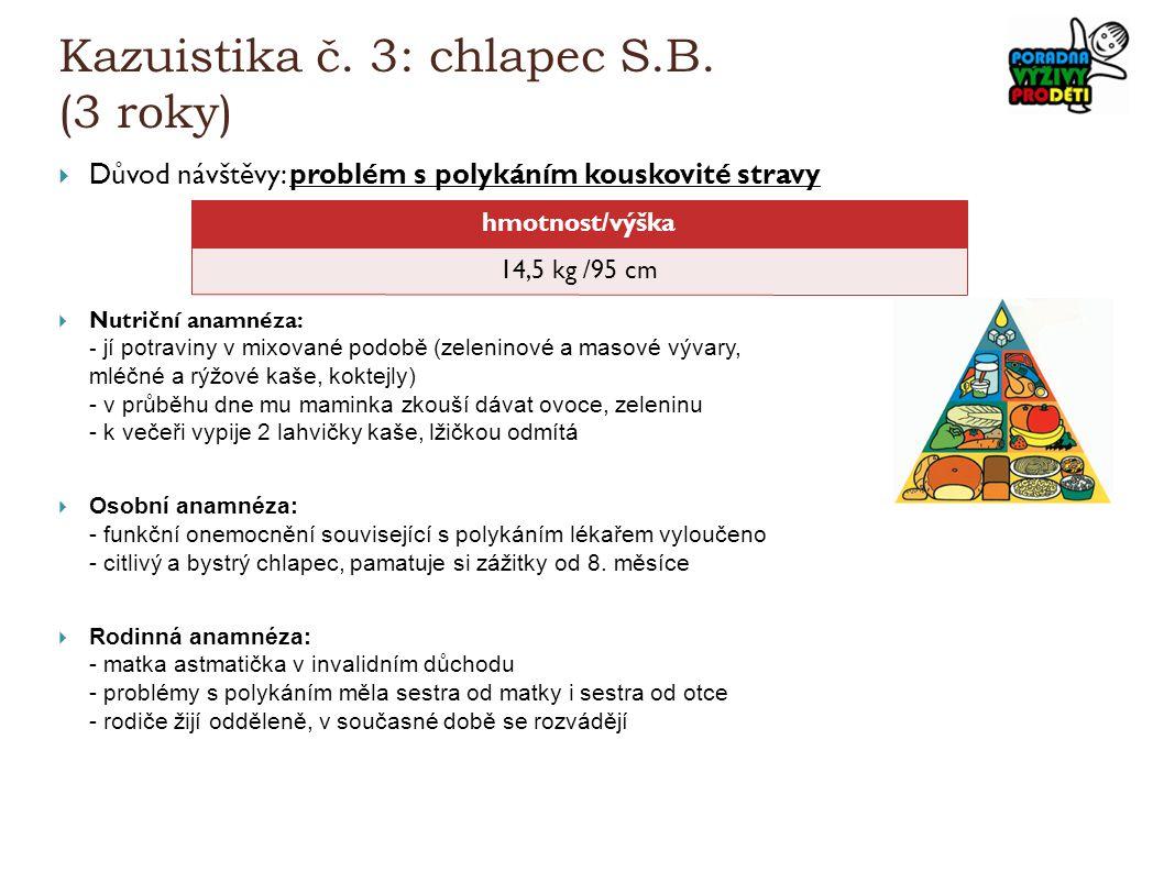 Kazuistika č. 3: chlapec S.B. (3 roky)