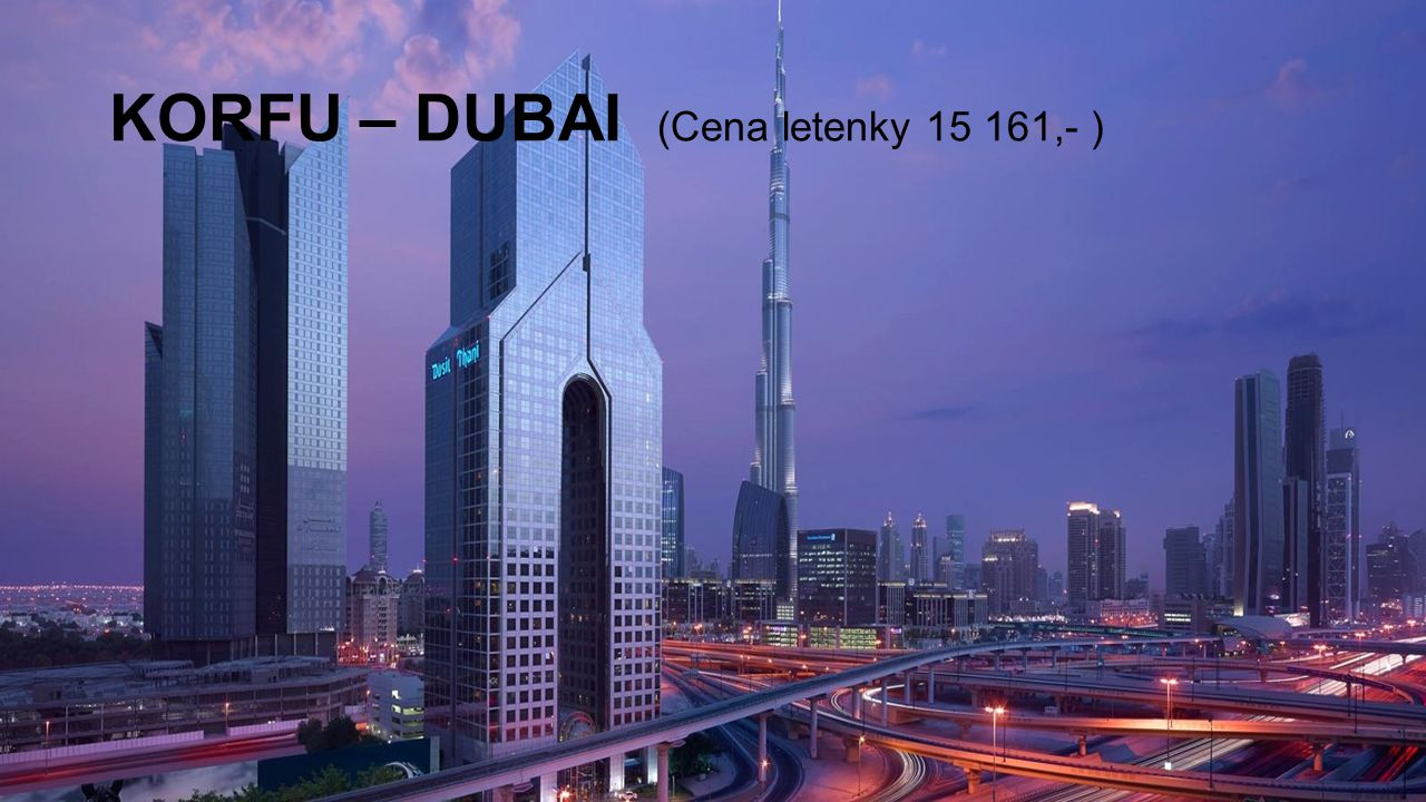 KORFU – DUBAI (Cena letenky 15 161,- )