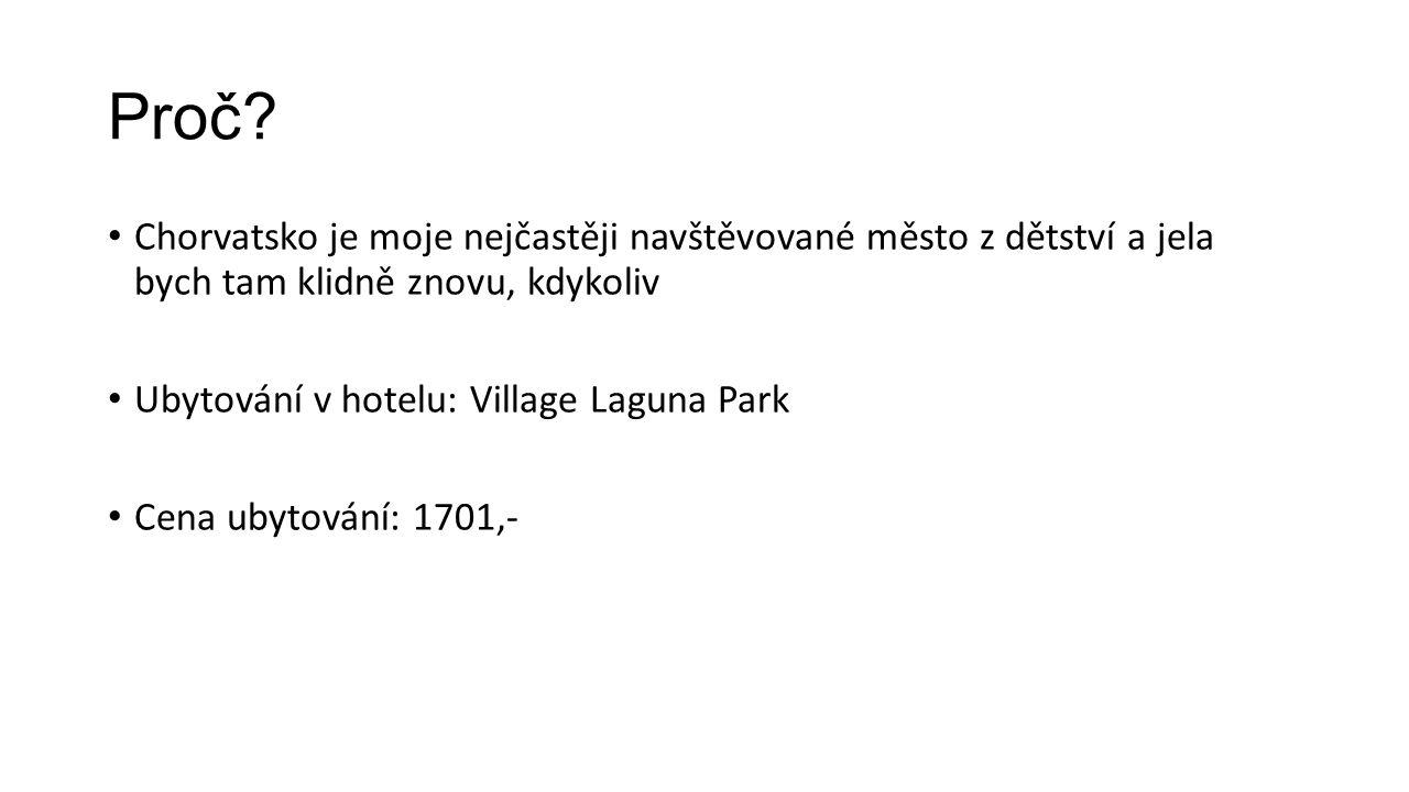 Proč Chorvatsko je moje nejčastěji navštěvované město z dětství a jela bych tam klidně znovu, kdykoliv.