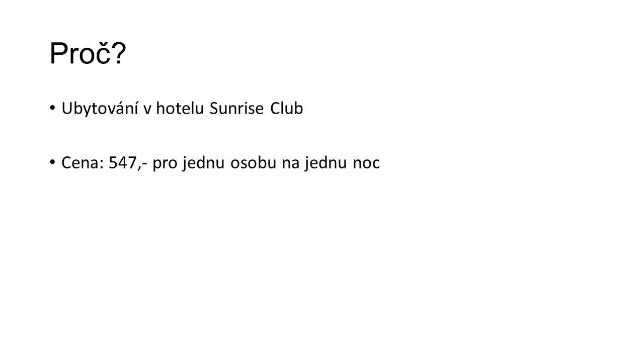 Proč Ubytování v hotelu Sunrise Club