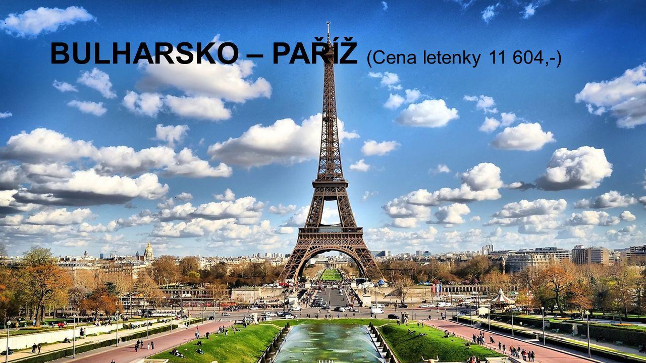 BULHARSKO – PAŘÍŽ (Cena letenky 11 604,-)