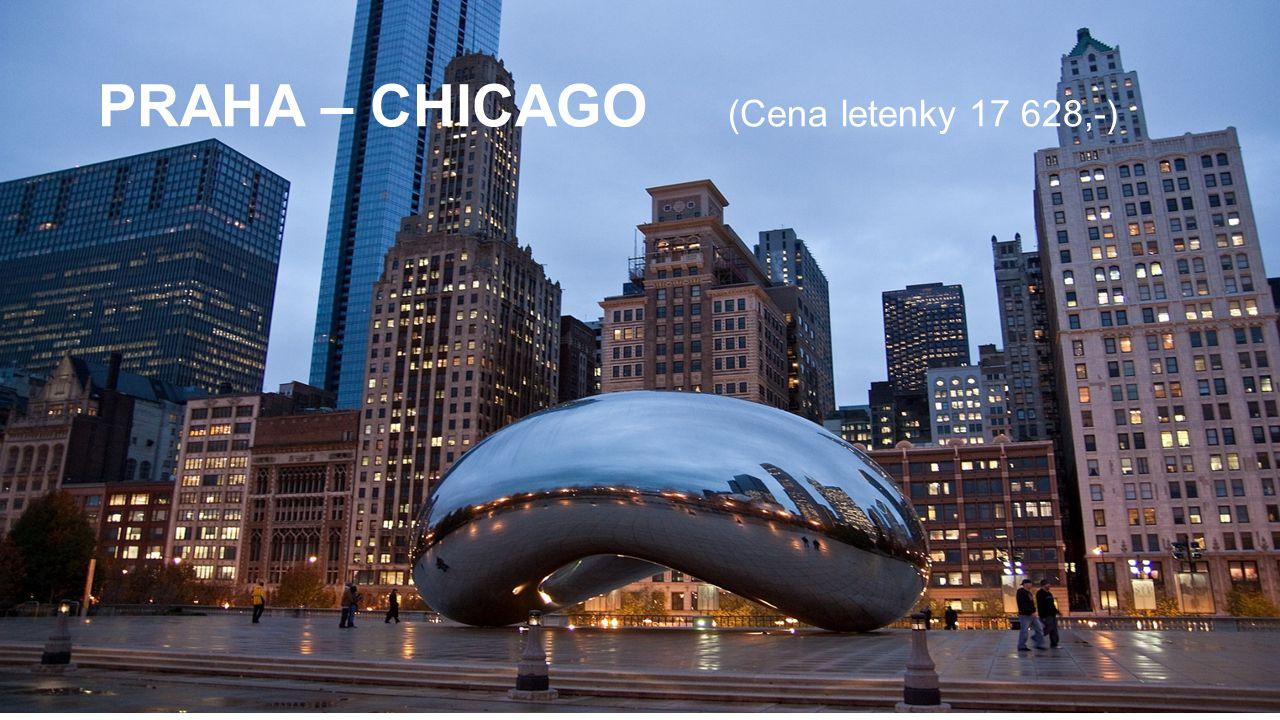 PRAHA – CHICAGO (Cena letenky 17 628,-)