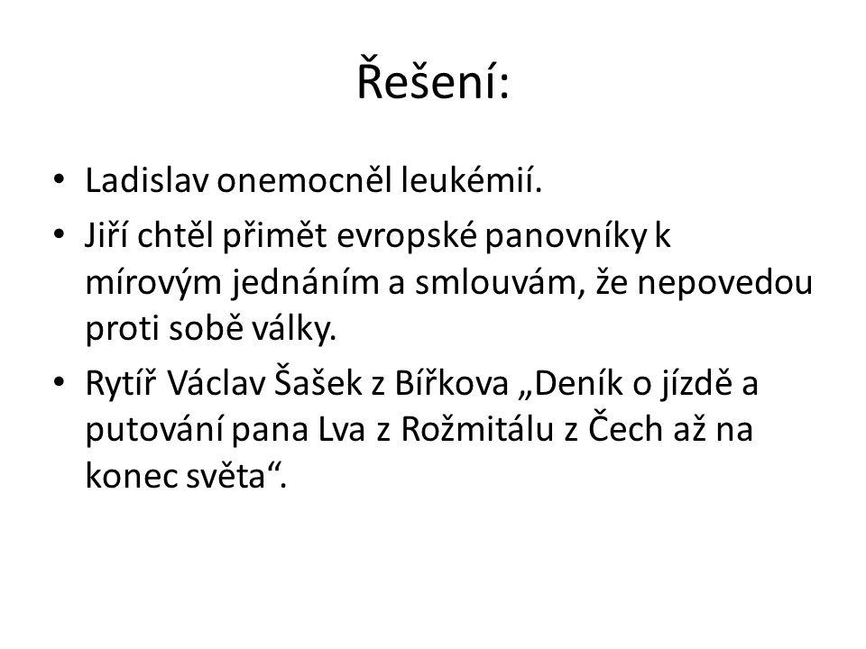 Řešení: Ladislav onemocněl leukémií.