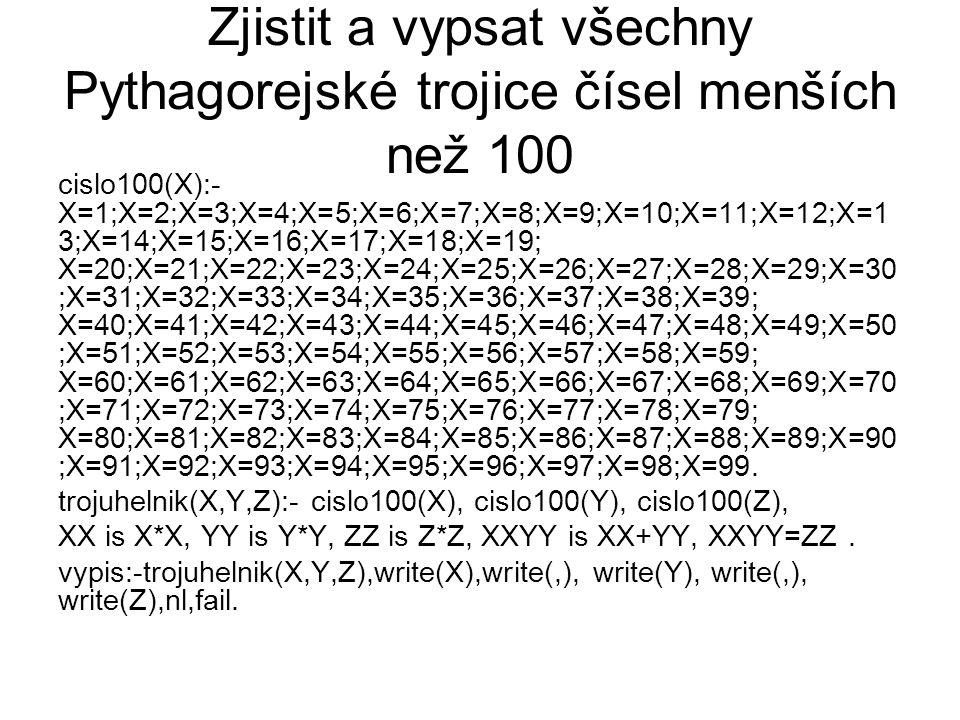 Zjistit a vypsat všechny Pythagorejské trojice čísel menších než 100