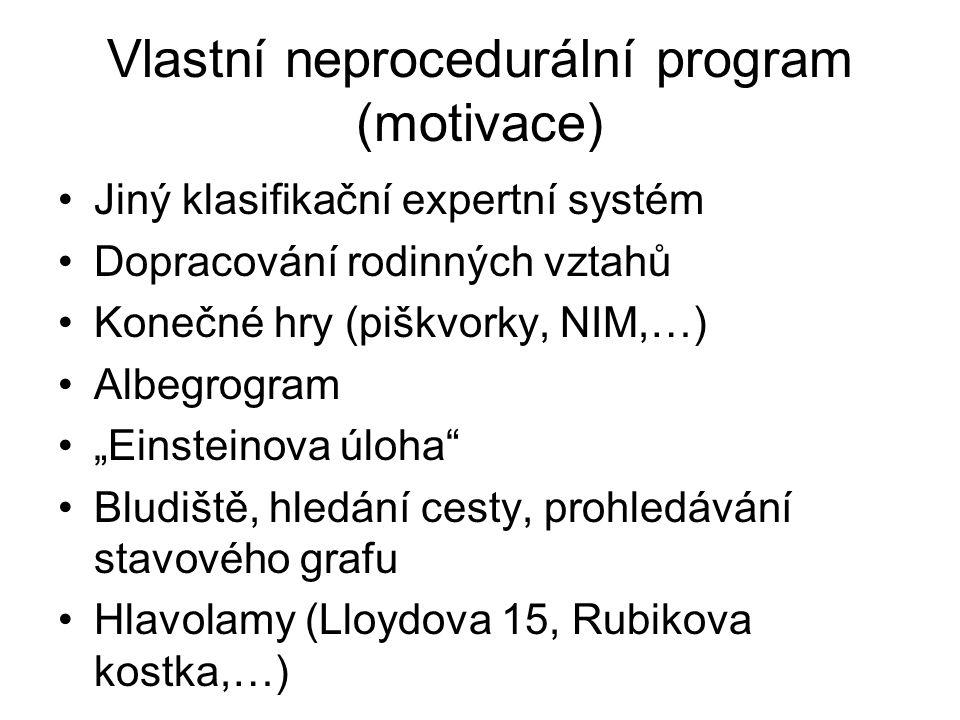 Vlastní neprocedurální program (motivace)