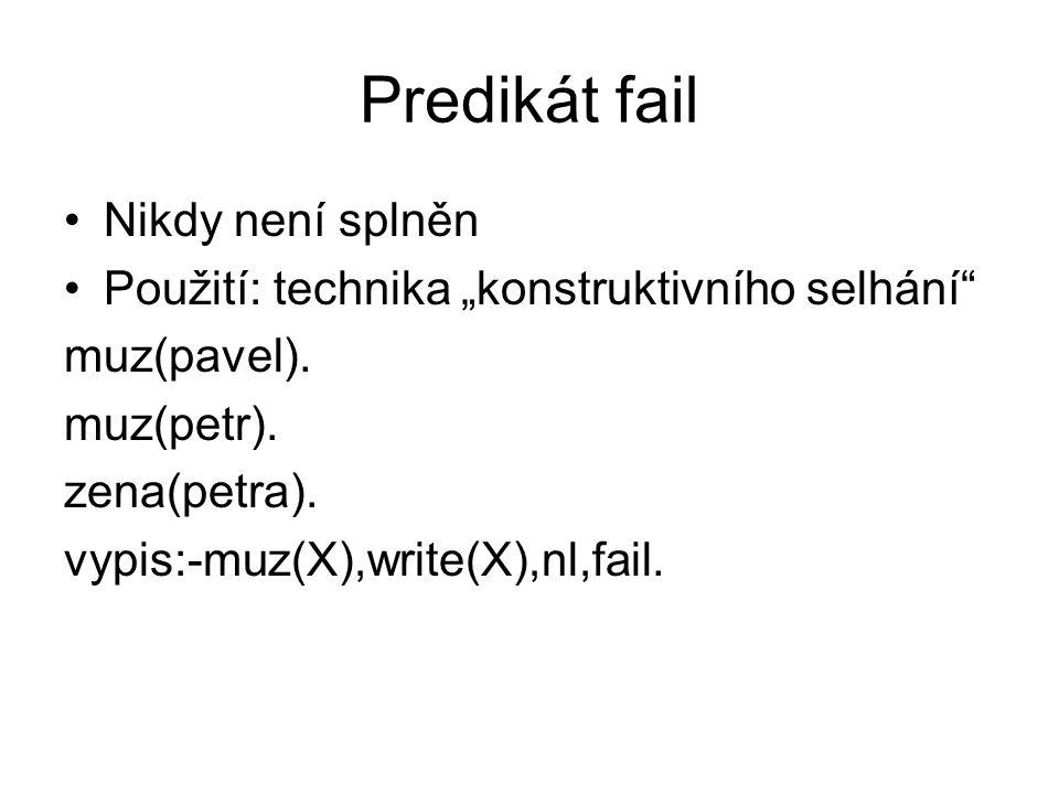 Predikát fail Nikdy není splněn