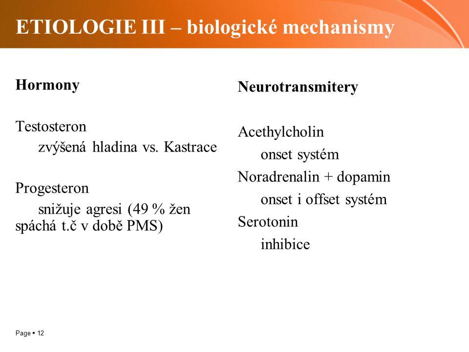 ETIOLOGIE III – biologické mechanismy