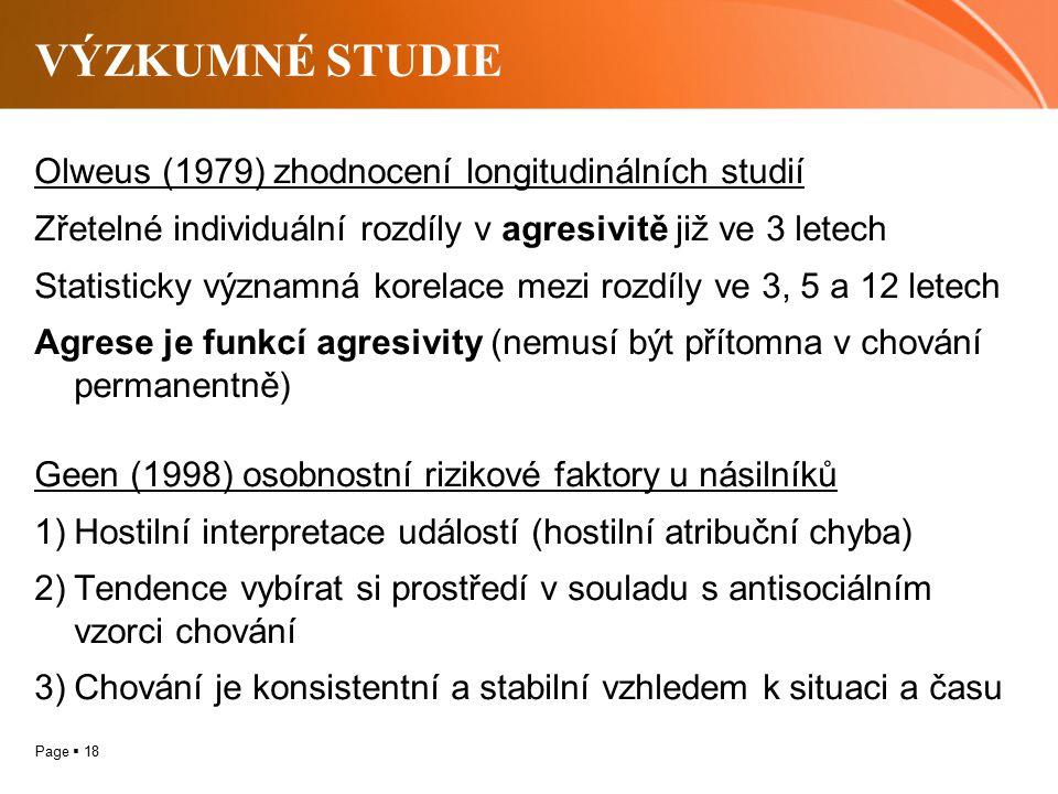 VÝZKUMNÉ STUDIE Olweus (1979) zhodnocení longitudinálních studií
