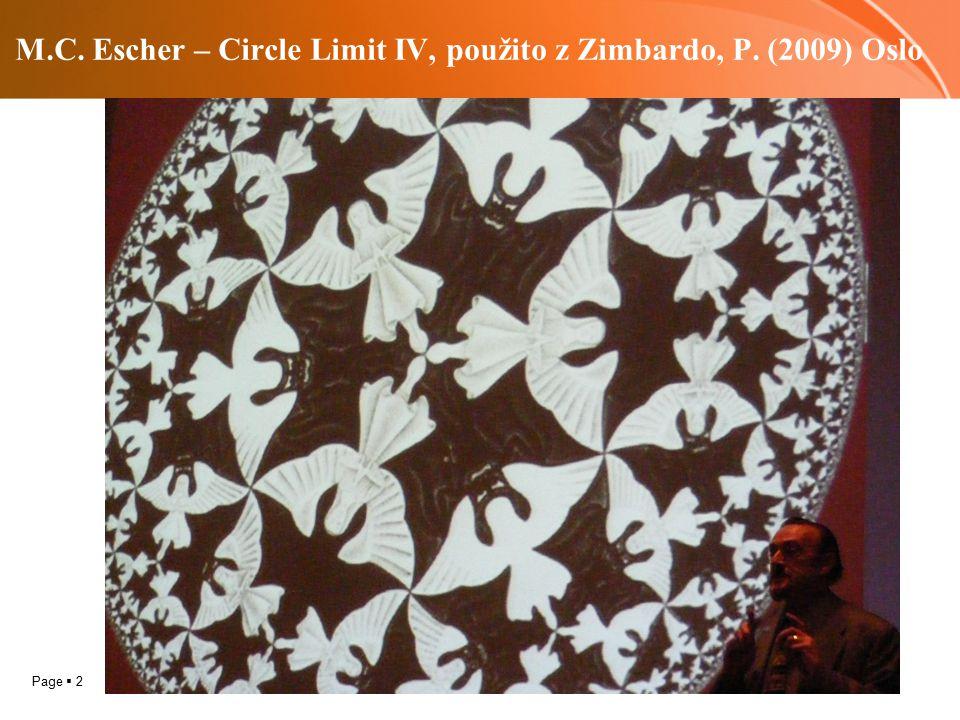 M.C. Escher – Circle Limit IV, použito z Zimbardo, P. (2009) Oslo