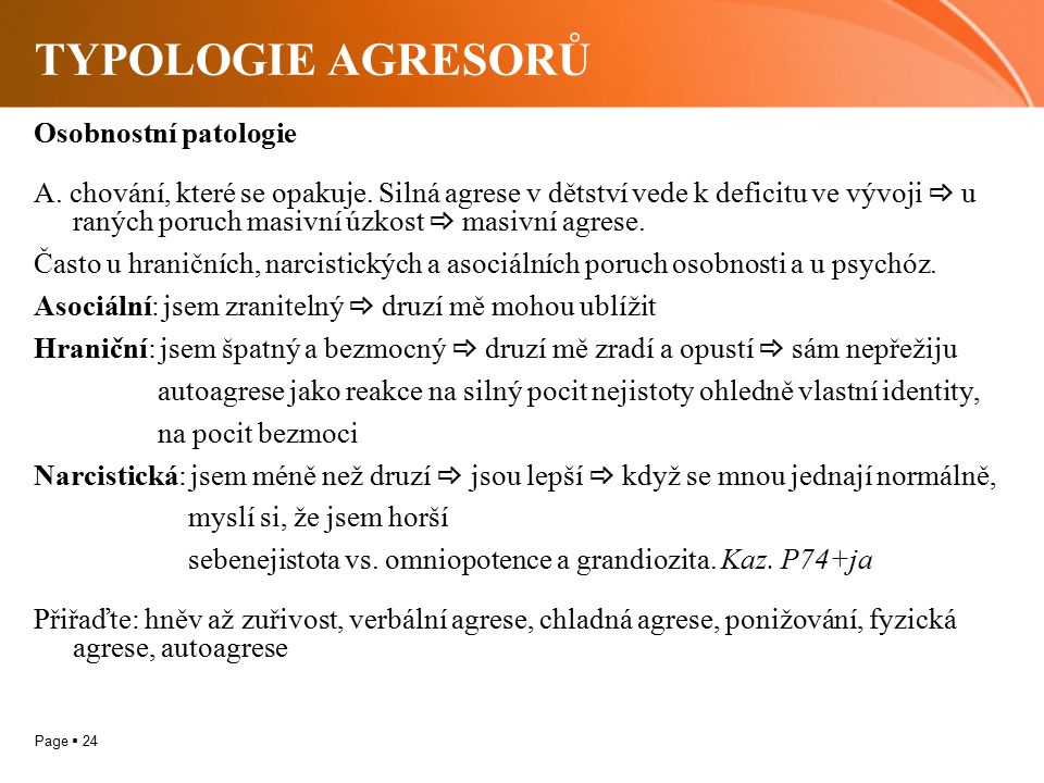 TYPOLOGIE AGRESORŮ Osobnostní patologie