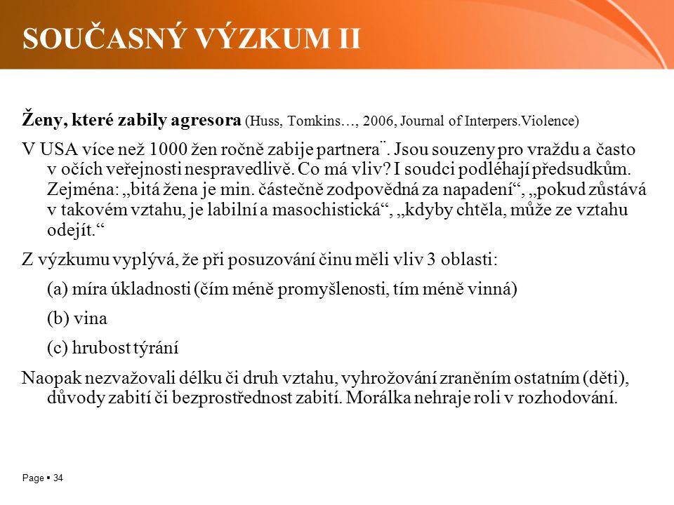 SOUČASNÝ VÝZKUM II Ženy, které zabily agresora (Huss, Tomkins…, 2006, Journal of Interpers.Violence)