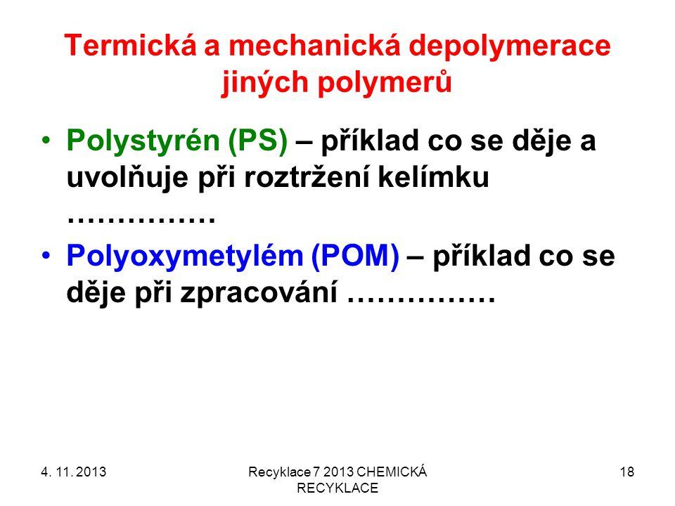 Termická a mechanická depolymerace jiných polymerů
