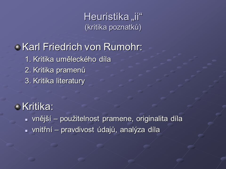 """Heuristika """"ii (kritika poznatků)"""