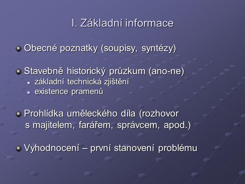 I. Základní informace Obecné poznatky (soupisy, syntézy)