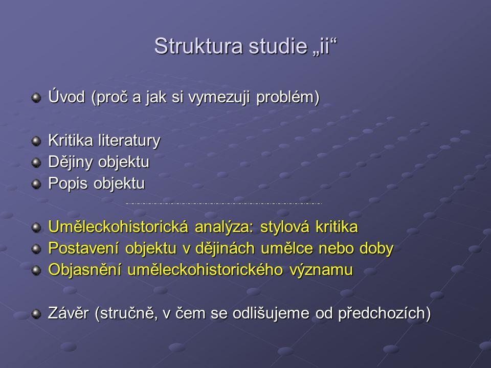 """Struktura studie """"ii Úvod (proč a jak si vymezuji problém)"""