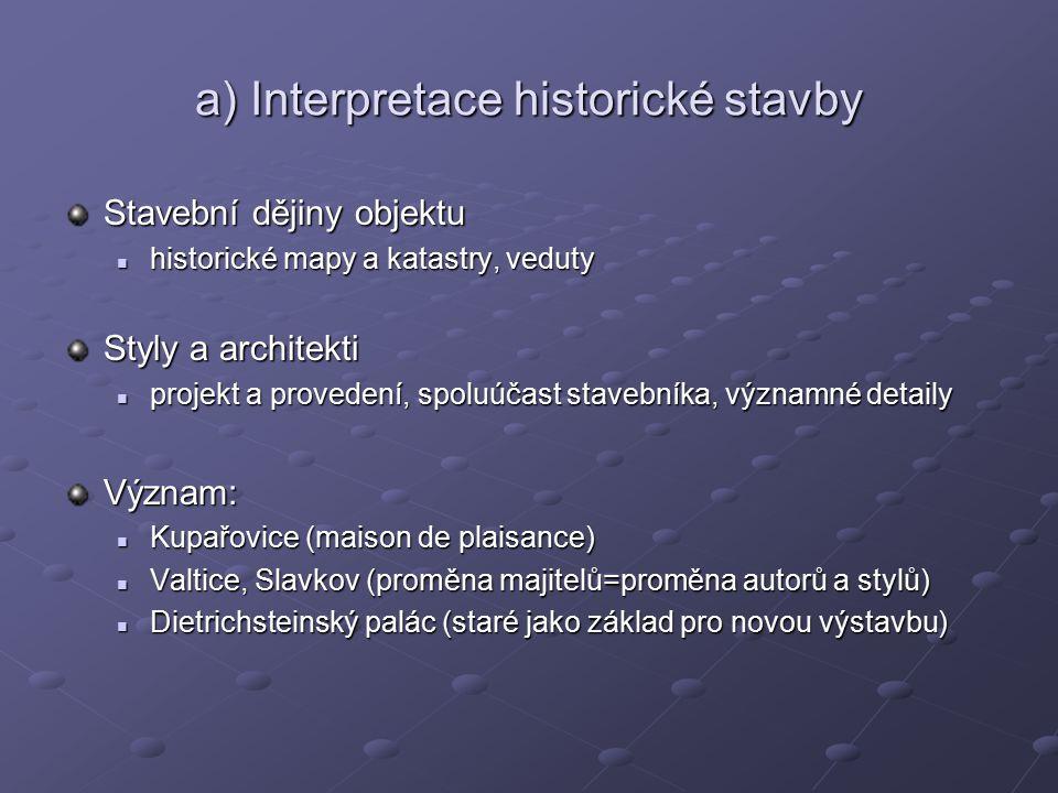 a) Interpretace historické stavby