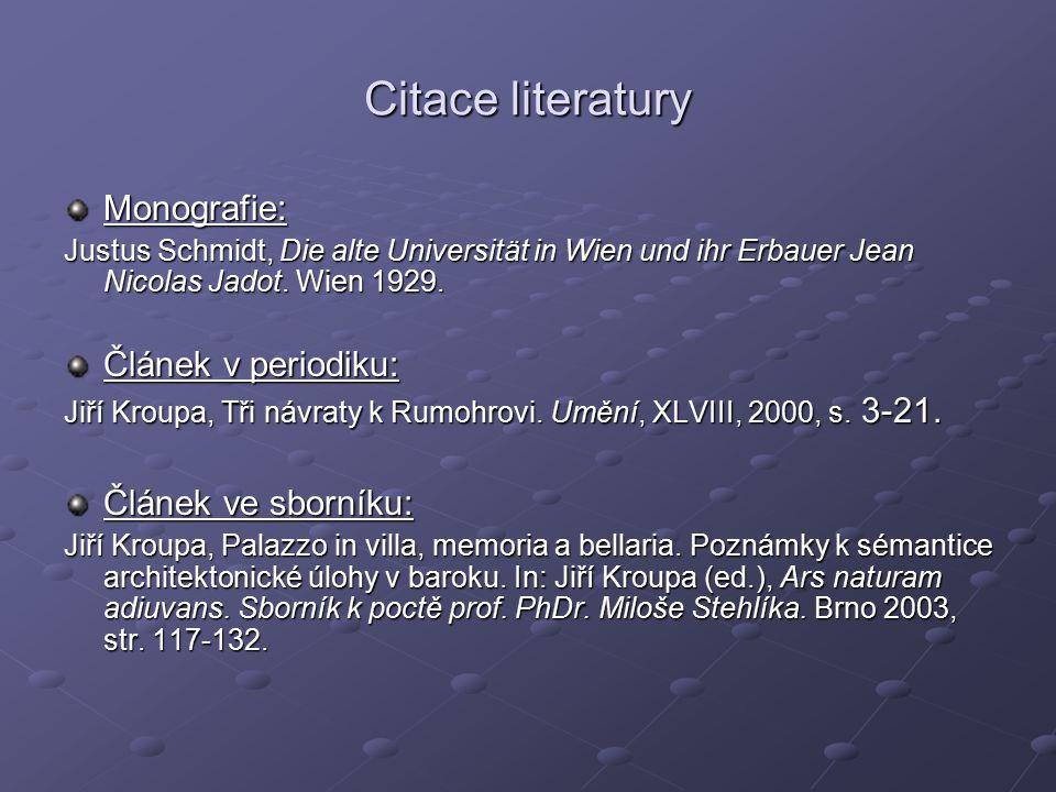 Citace literatury Monografie: Článek v periodiku: Článek ve sborníku: