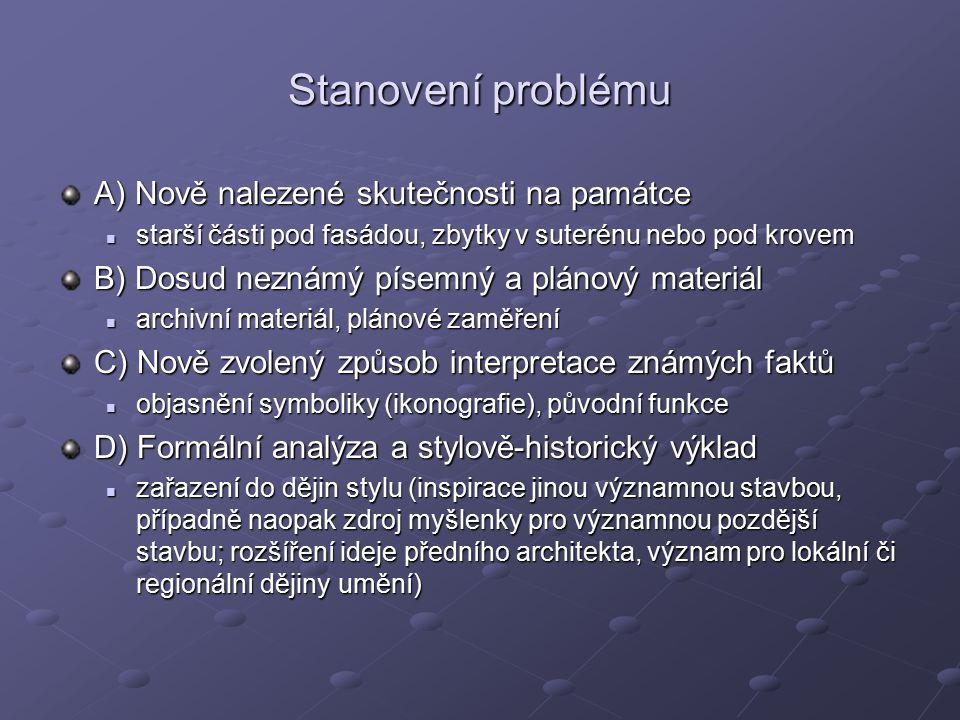 Stanovení problému A) Nově nalezené skutečnosti na památce
