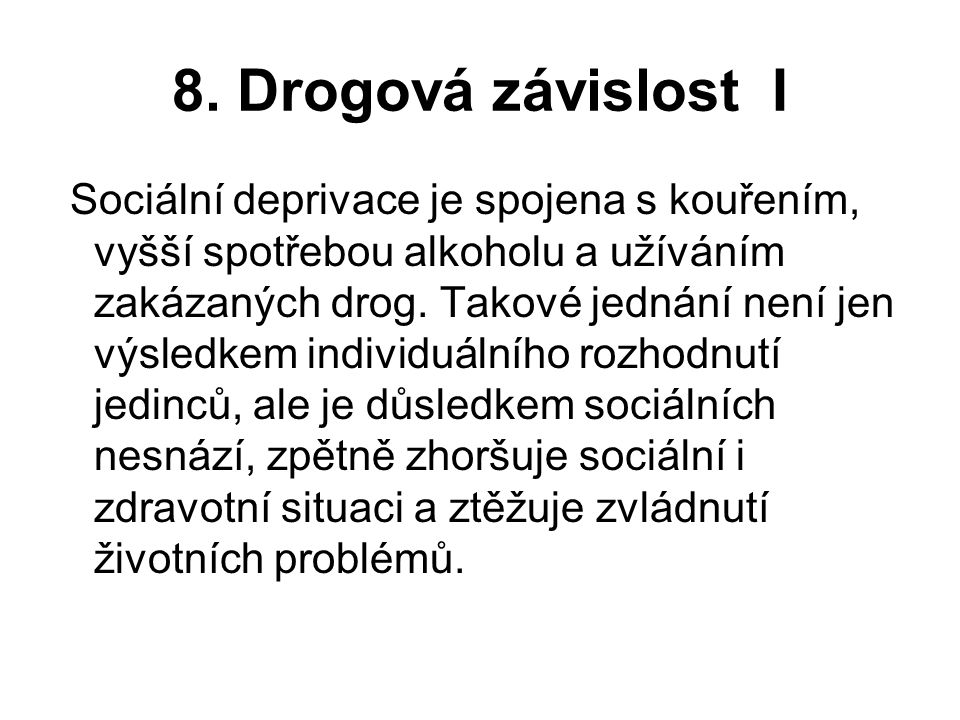 8. Drogová závislost I