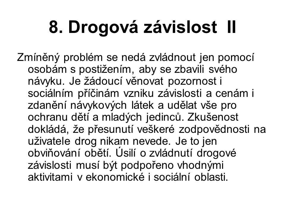 8. Drogová závislost II