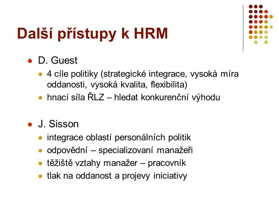 Další přístupy k HRM D. Guest J. Sisson