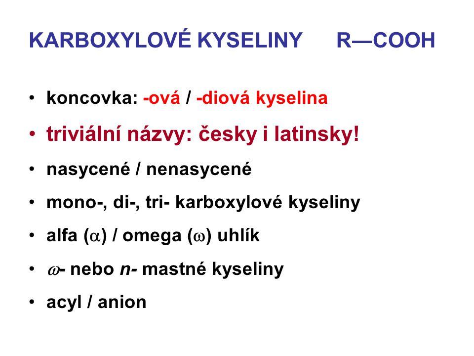 KARBOXYLOVÉ KYSELINY R―COOH