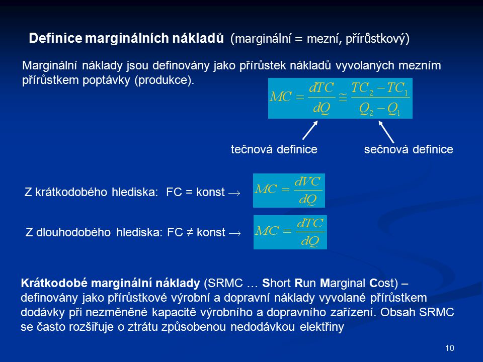 Definice marginálních nákladů (marginální = mezní, přírůstkový)